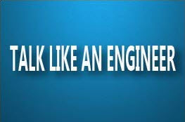 Talk like an Engineer